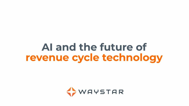 AI + the future of revenue cycle technology