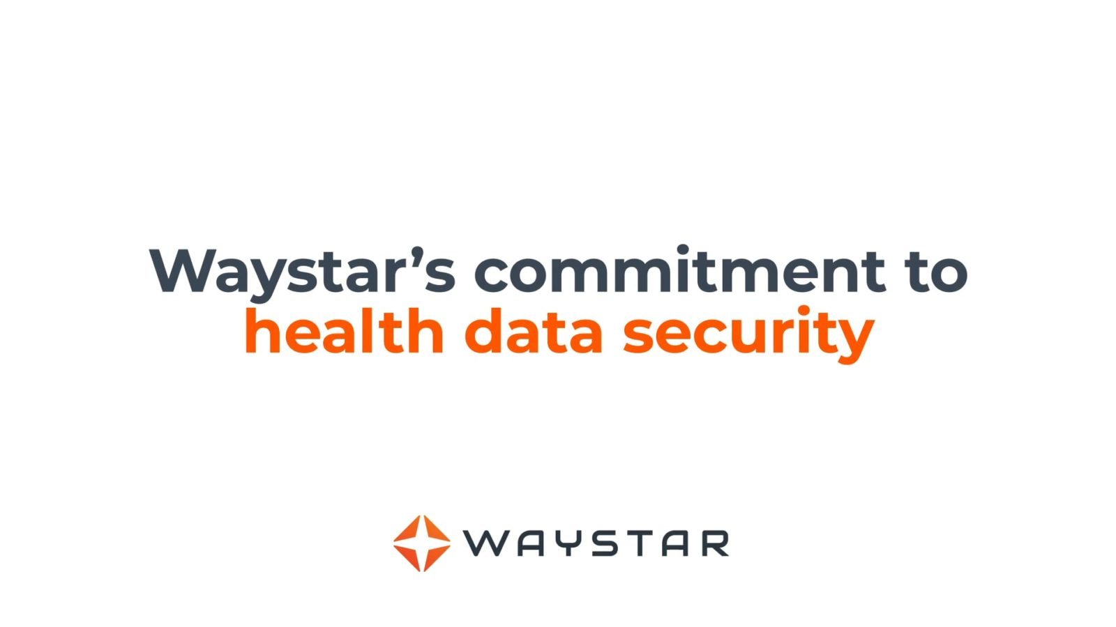Waystar's commitment to data security