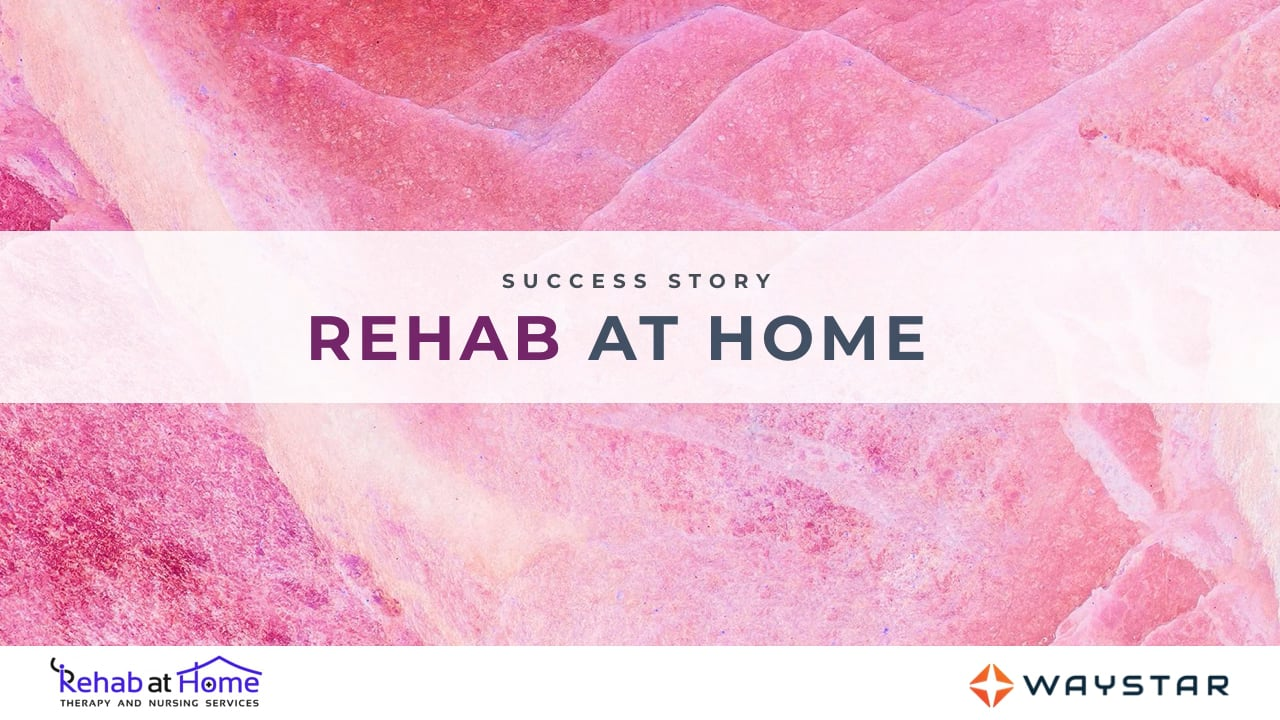 Success story: Rehab at Home