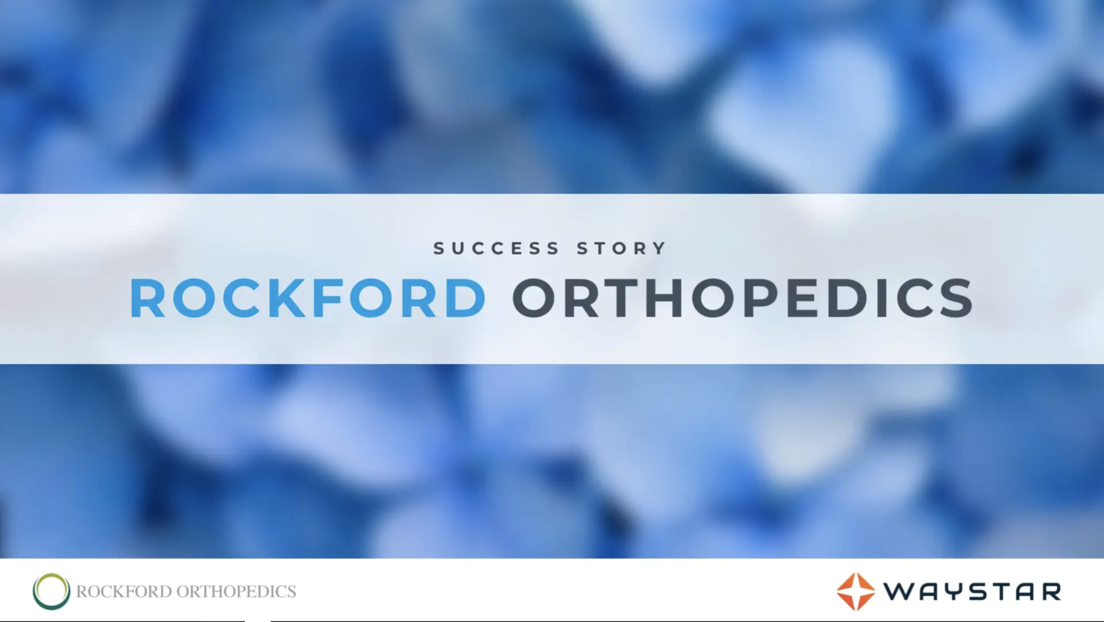 Success story: Rockford Orthopedics