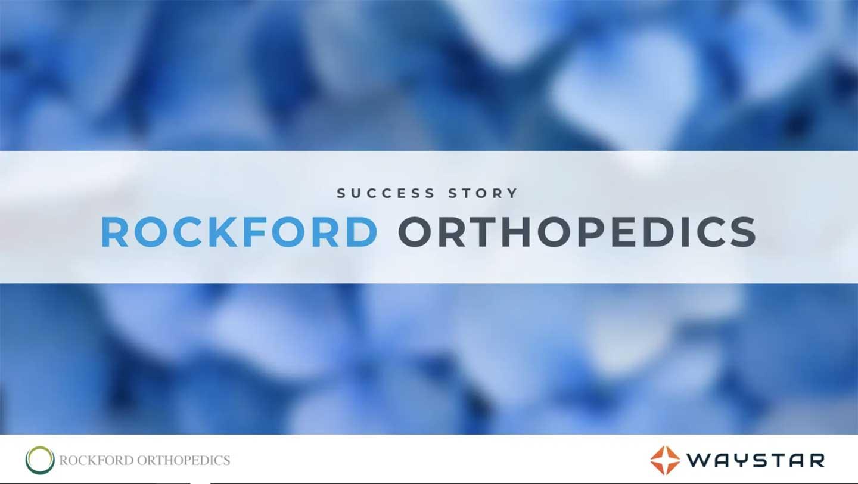 Success story: Rockford Orthopedics