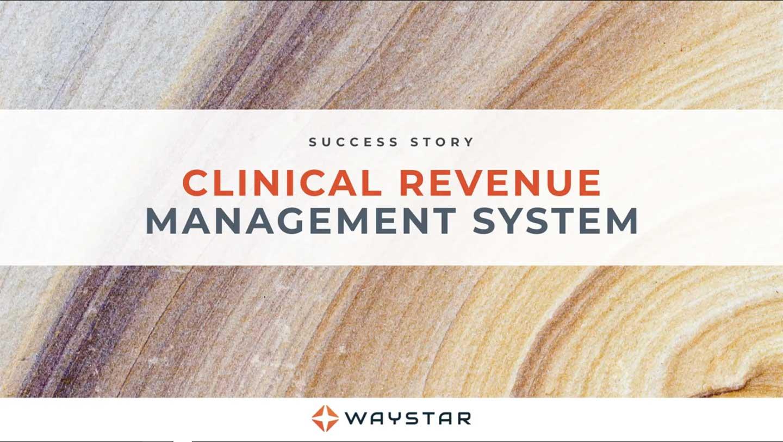 clinical revenue management system success story