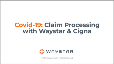 COVID-19-Claim-Processing-with-Waystar-and-Cigna