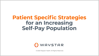 Patient-specific strategies for an Increasing Self-Pay Population in the time of COVID