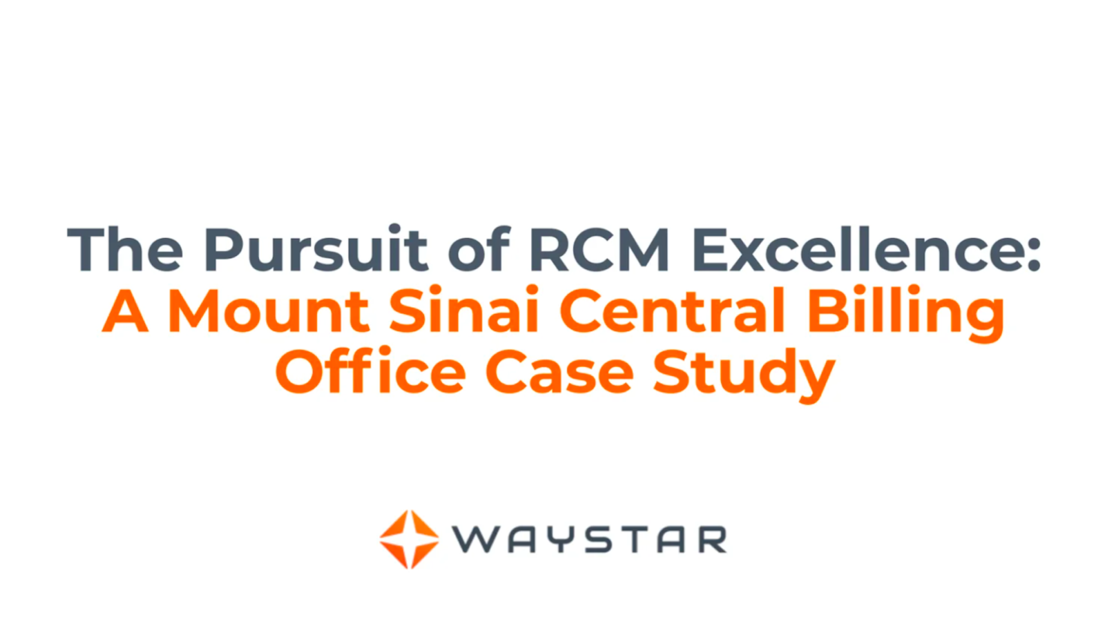 The Pursuit of RCM Excellence: A Mount Sinai Central Billing Office Case Study
