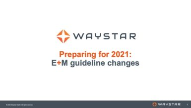 Preparing for 2021: E&M guideline changes