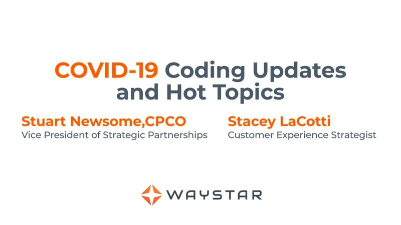 COVID-19 Coding Updates and Hot Topics